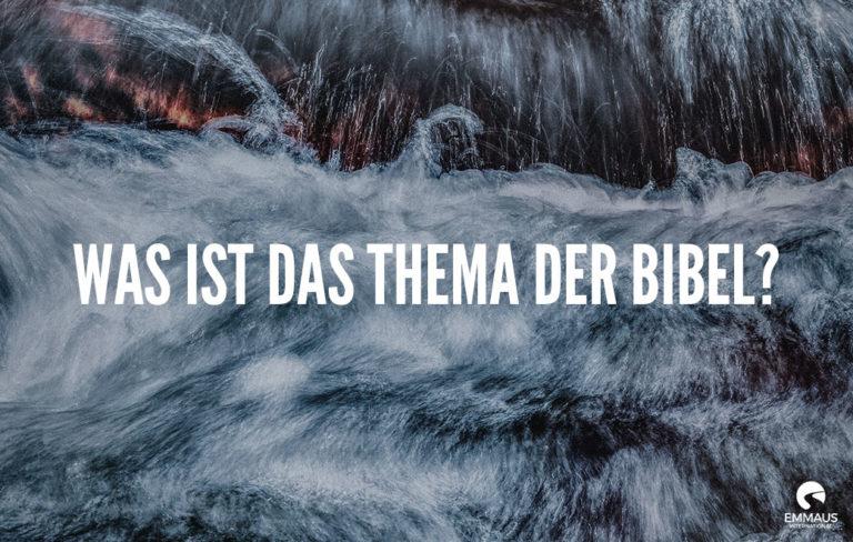 Was ist das Thema der Bibel?