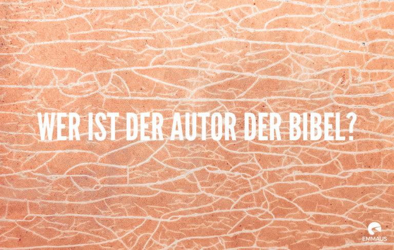 Wer ist der Autor der Bibel?