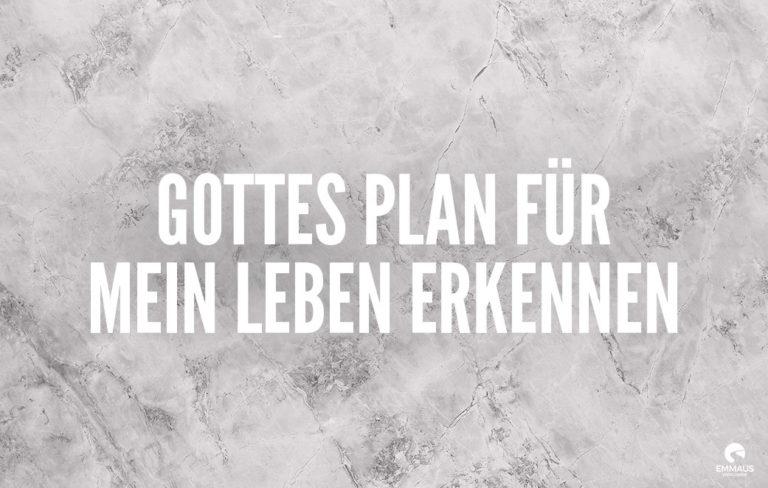 Gottes Plan erkennen