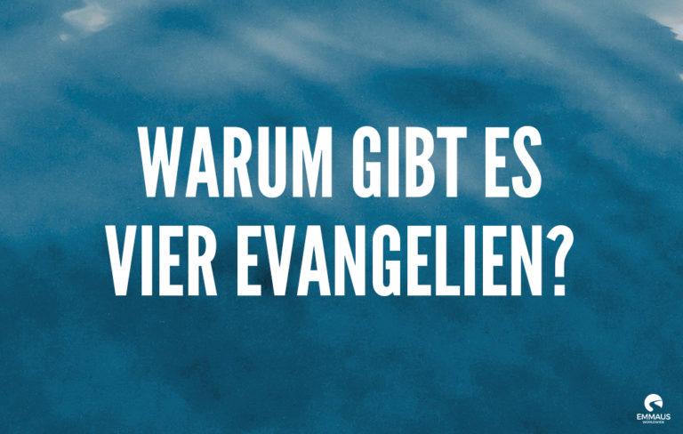 Read more about the article Warum gibt es vier Evangelien?