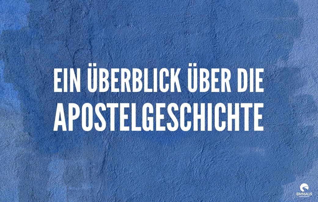 Read more about the article Ein Überblick über die Apostelgeschichte